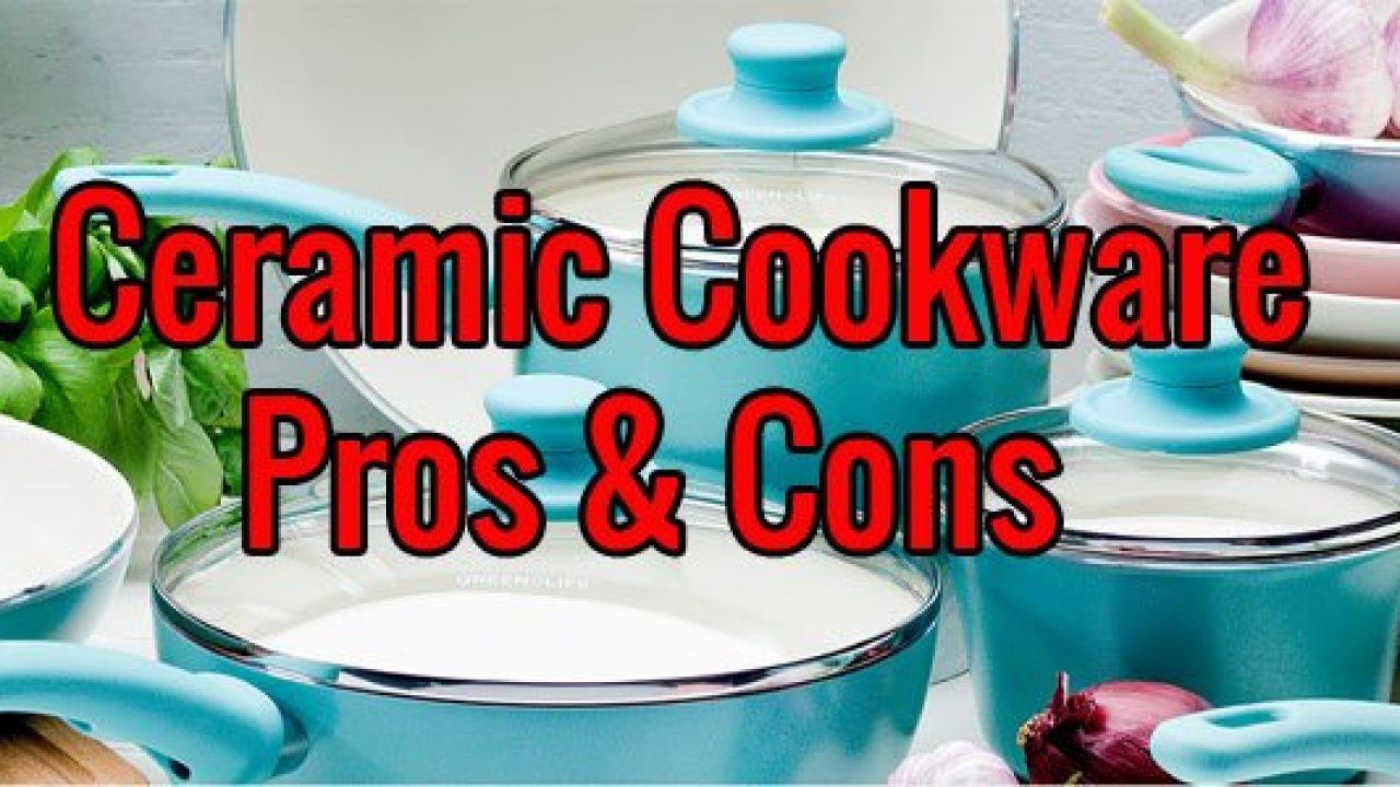 Hidden Ceramic Cookware Pros And Cons Those No One Tell You