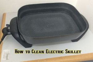 How to Clean Electric Skillet