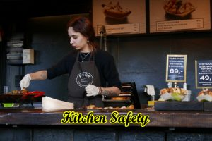 Kitchen Safety | Everything You Need to Know